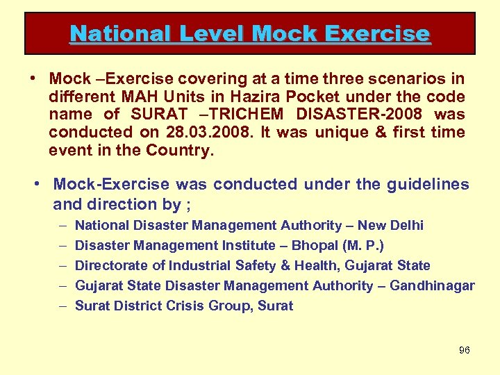 National Level Mock Exercise • Mock –Exercise covering at a time three scenarios in