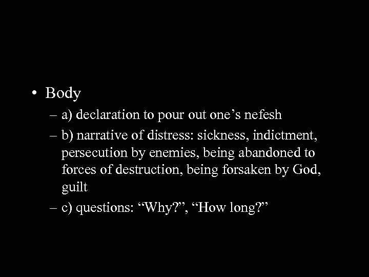 • Body – a) declaration to pour out one's nefesh – b) narrative