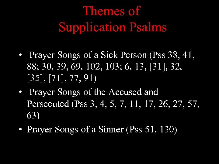 Themes of Supplication Psalms • Prayer Songs of a Sick Person (Pss 38, 41,