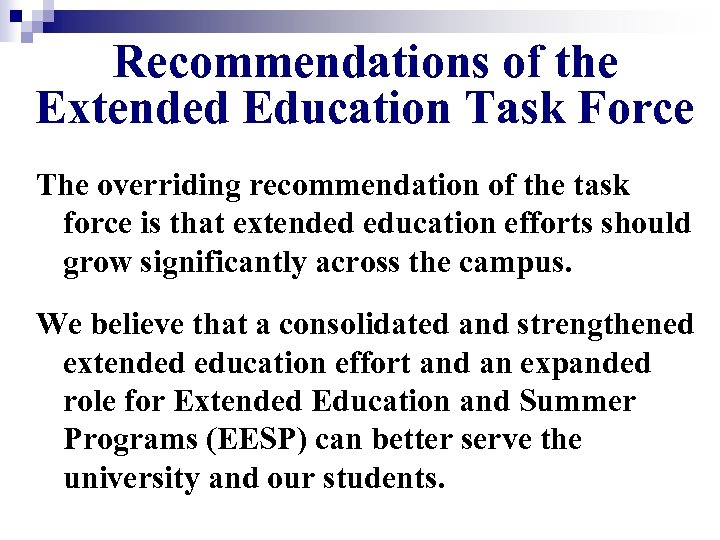 Recommendations of the Extended Education Task Force The overriding recommendation of the task force