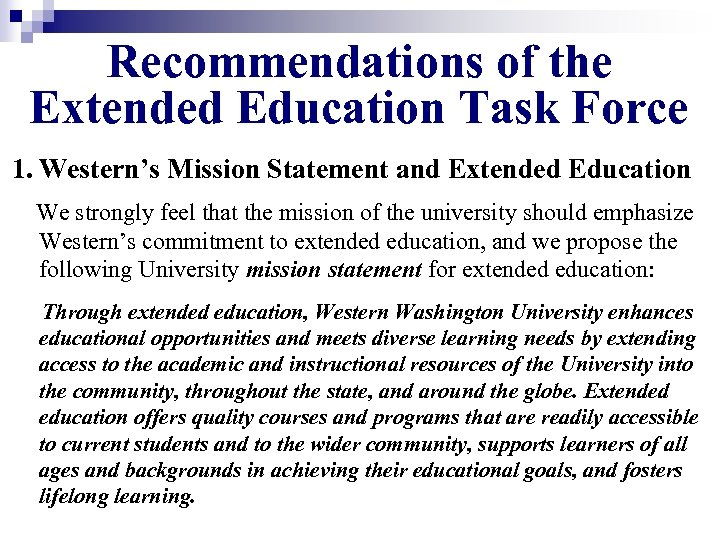 Recommendations of the Extended Education Task Force 1. Western's Mission Statement and Extended Education