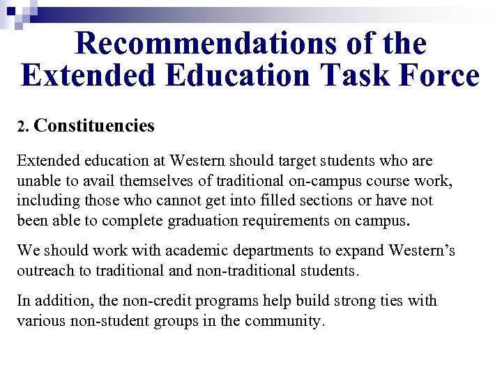 Recommendations of the Extended Education Task Force 2. Constituencies Extended education at Western should