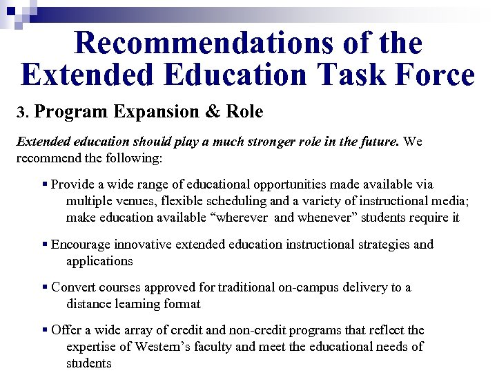 Recommendations of the Extended Education Task Force 3. Program Expansion & Role Extended education