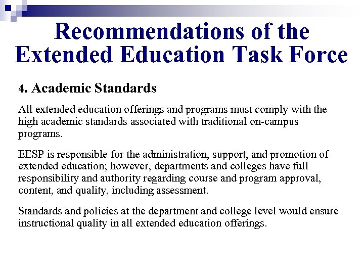 Recommendations of the Extended Education Task Force 4. Academic Standards All extended education offerings