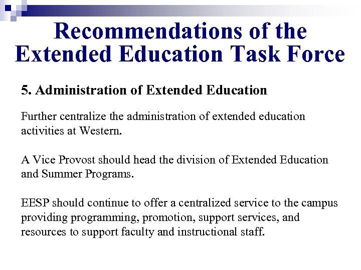 Recommendations of the Extended Education Task Force 5. Administration of Extended Education Further centralize
