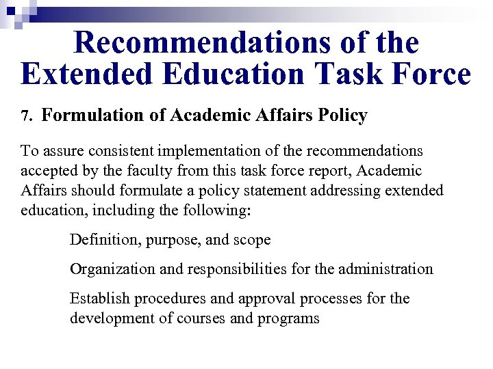 Recommendations of the Extended Education Task Force 7. Formulation of Academic Affairs Policy To
