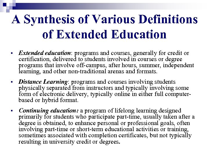 A Synthesis of Various Definitions of Extended Education § Extended education: programs and courses,