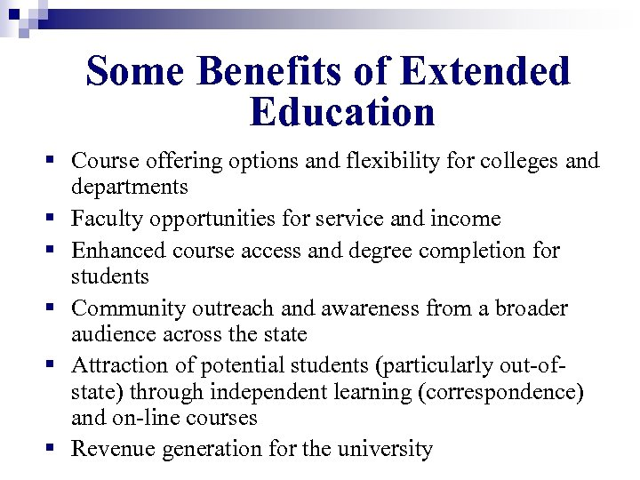 Some Benefits of Extended Education § Course offering options and flexibility for colleges and