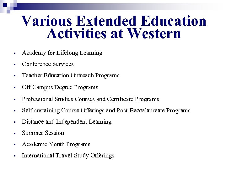 Various Extended Education Activities at Western § Academy for Lifelong Learning § Conference Services