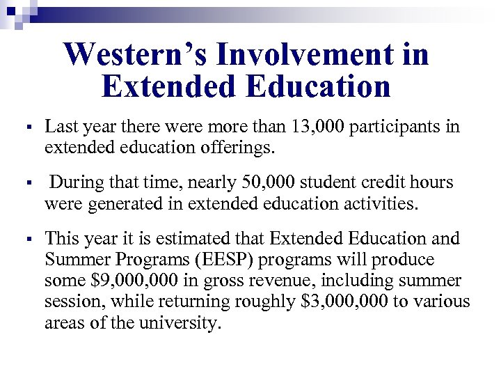Western's Involvement in Extended Education § Last year there were more than 13, 000