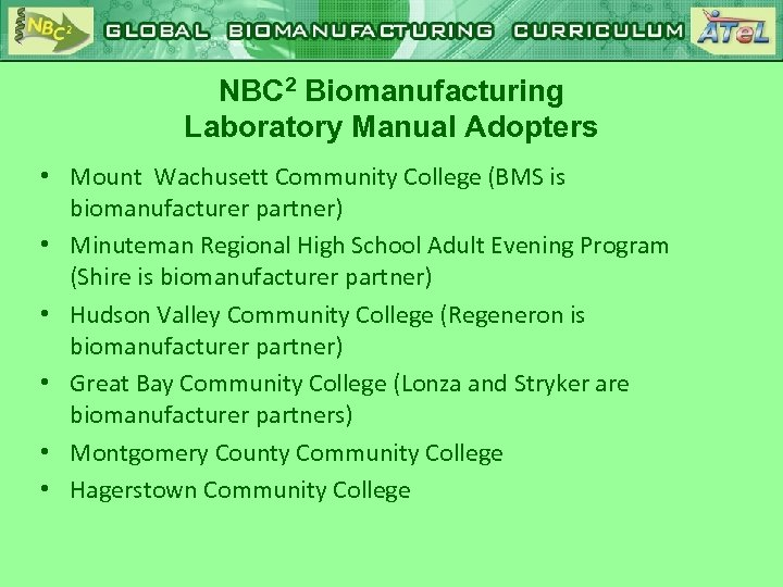 NBC 2 Biomanufacturing Laboratory Manual Adopters • Mount Wachusett Community College (BMS is biomanufacturer