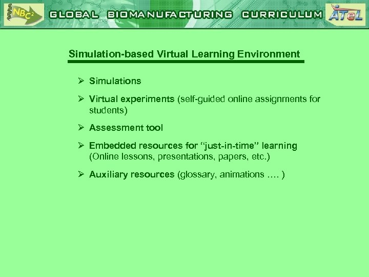Simulation-based Virtual Learning Environment Ø Simulations Ø Virtual experiments (self-guided online assignments for students)