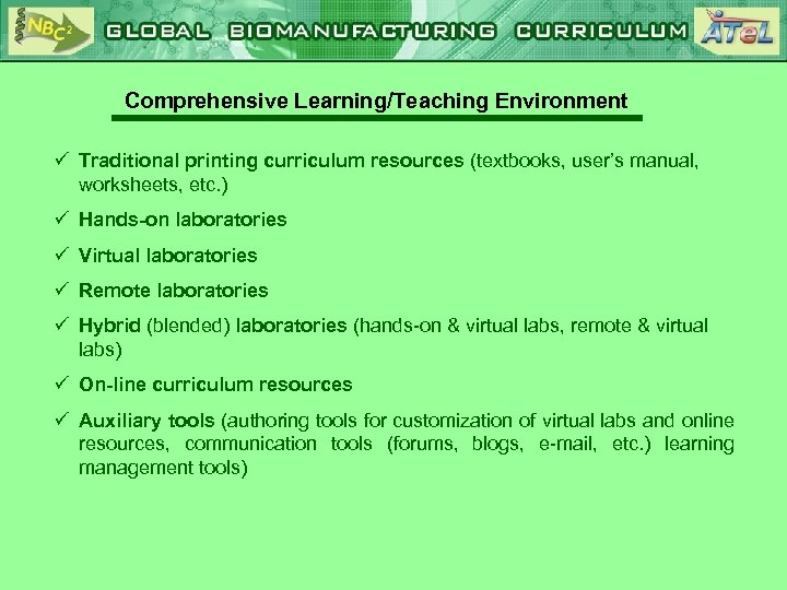 Comprehensive Learning/Teaching Environment ü Traditional printing curriculum resources (textbooks, user's manual, worksheets, etc. )