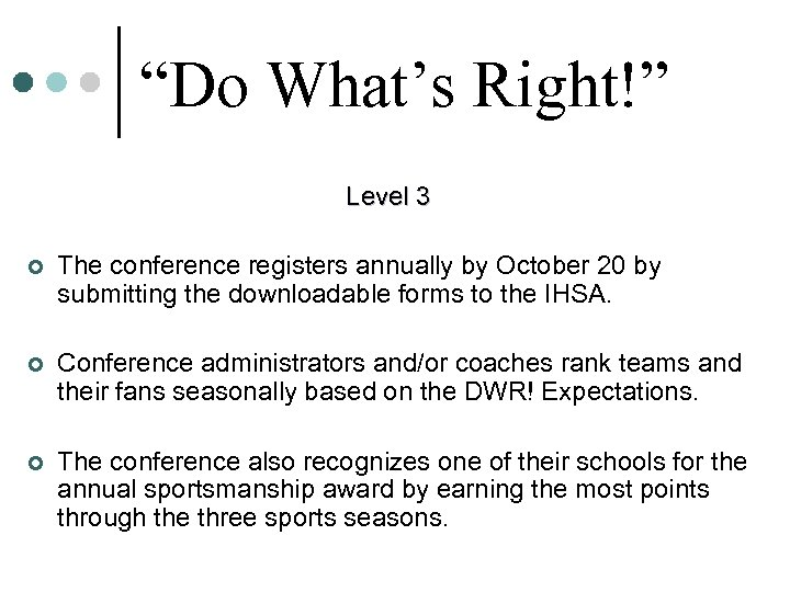 """""""Do What's Right!"""" Level 3 ¢ The conference registers annually by October 20 by"""