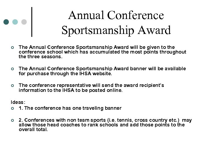 Annual Conference Sportsmanship Award ¢ The Annual Conference Sportsmanship Award will be given to