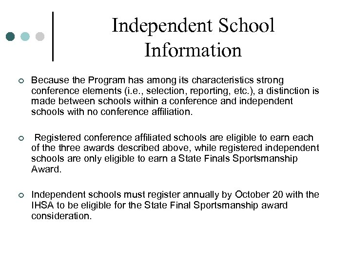 Independent School Information ¢ Because the Program has among its characteristics strong conference elements