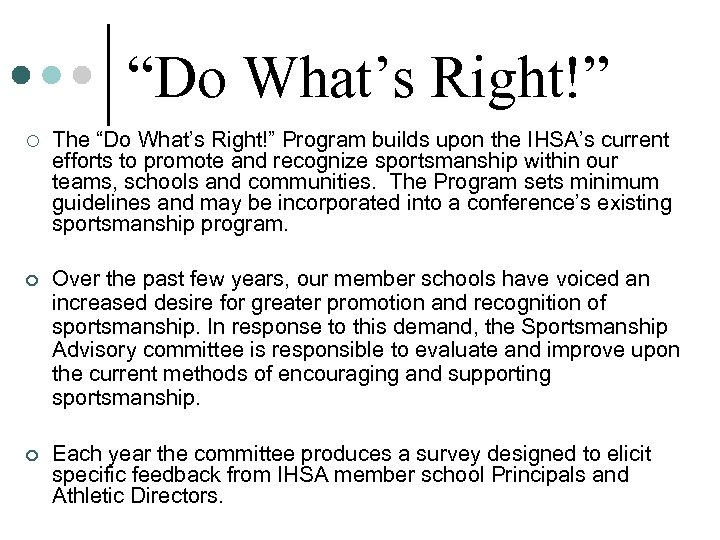 """""""Do What's Right!"""" ¡ The """"Do What's Right!"""" Program builds upon the IHSA's current"""