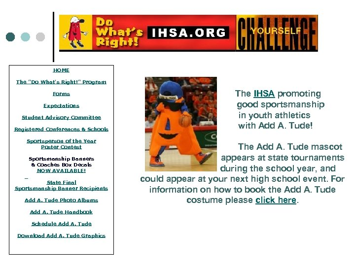 HOME The IHSA promoting good sportsmanship in youth athletics with Add A. Tude! The
