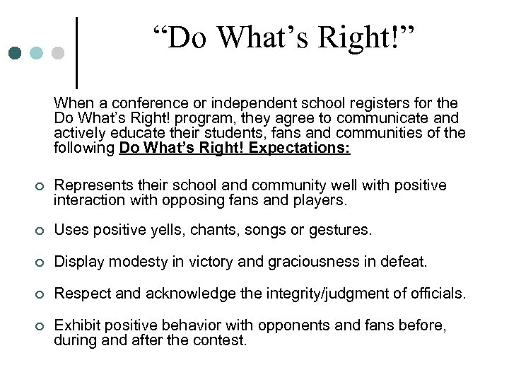 """""""Do What's Right!"""" When a conference or independent school registers for the Do What's"""