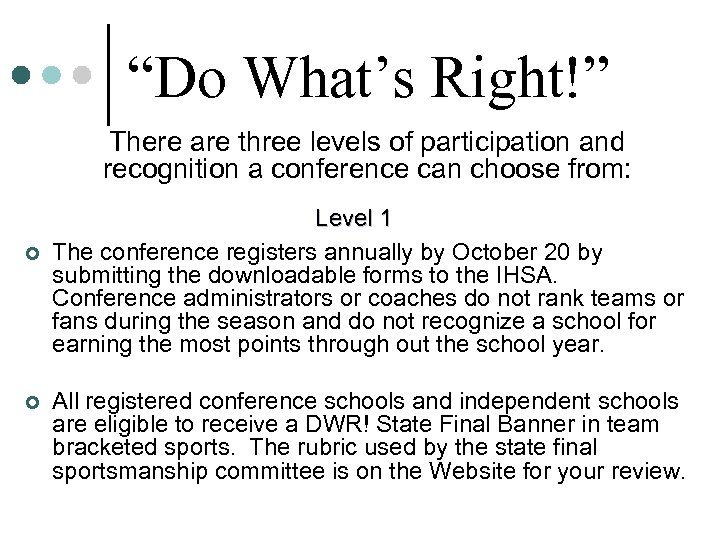"""""""Do What's Right!"""" There are three levels of participation and recognition a conference can"""