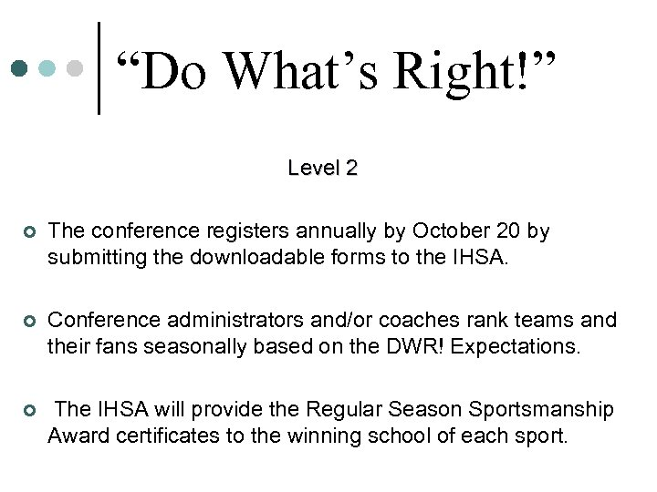 """""""Do What's Right!"""" Level 2 ¢ The conference registers annually by October 20 by"""