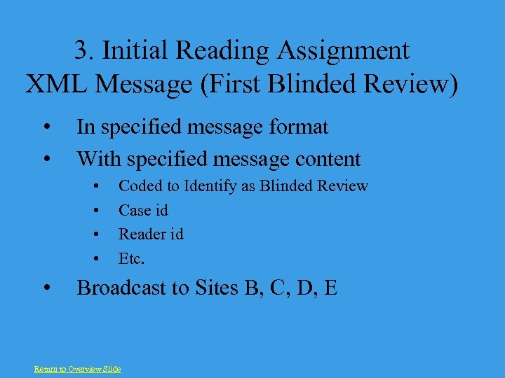 3. Initial Reading Assignment XML Message (First Blinded Review) • • In specified message