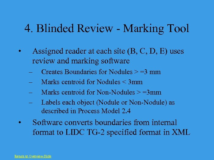 4. Blinded Review - Marking Tool • Assigned reader at each site (B, C,