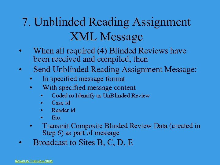 7. Unblinded Reading Assignment XML Message • When all required (4) Blinded Reviews have