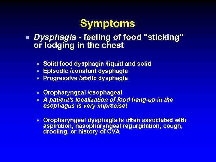 Symptoms · Dysphagia - feeling of food