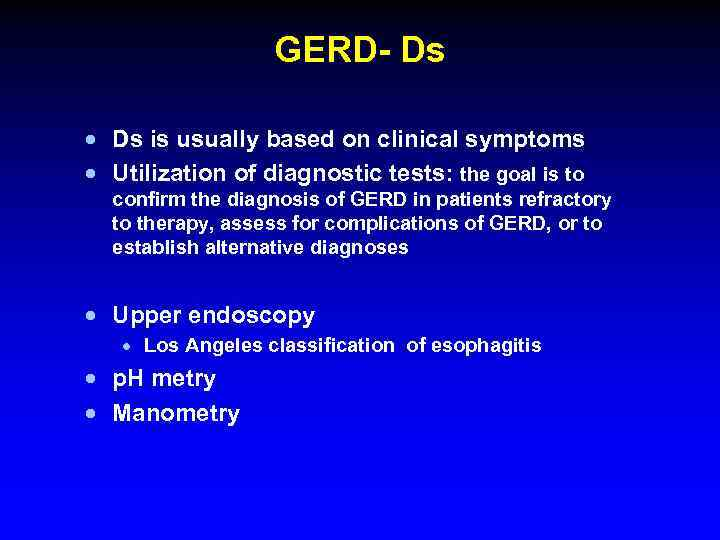 GERD- Ds · Ds is usually based on clinical symptoms · Utilization of diagnostic