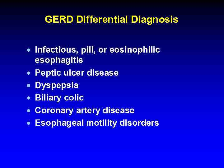 GERD Differential Diagnosis · Infectious, pill, or eosinophilic esophagitis · Peptic ulcer disease ·