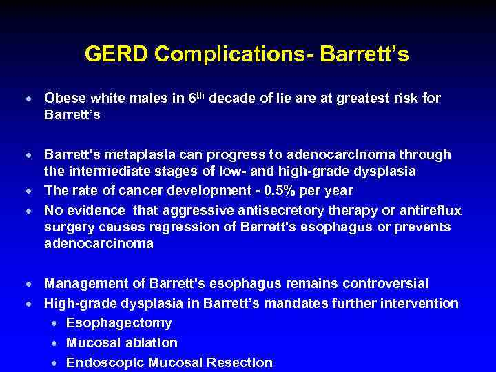 GERD Complications- Barrett's · Obese white males in 6 th decade of lie are