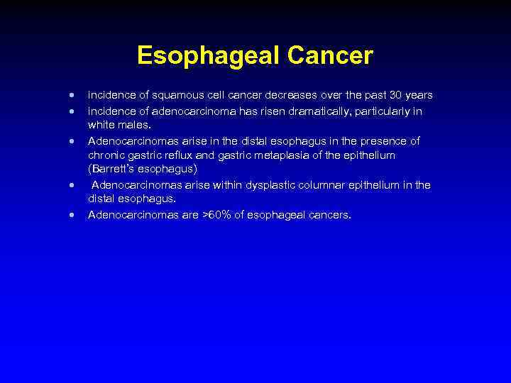 Esophageal Cancer · · · incidence of squamous cell cancer decreases over the past