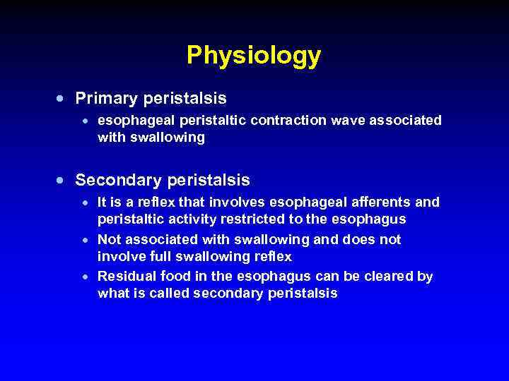 Physiology · Primary peristalsis · esophageal peristaltic contraction wave associated with swallowing · Secondary