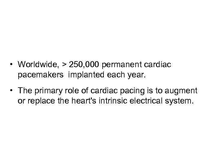 an analysis of the types of cardiac pacemakers Cardiac pacemakers are electronic devices that use electronic impulses to maintain or restart a heart beat many pacemakers are implanted under the skin of the individual.