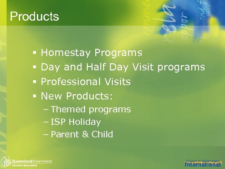 Products § § Homestay Programs Day and Half Day Visit programs Professional Visits New