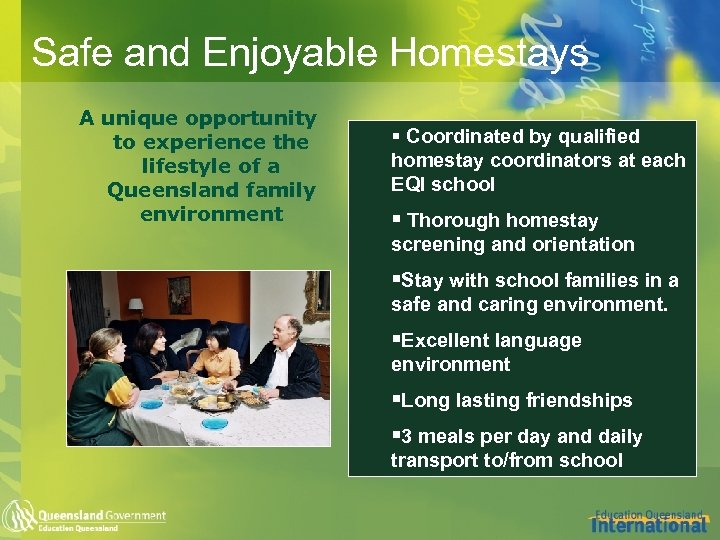 Safe and Enjoyable Homestays A unique opportunity to experience the lifestyle of a Queensland