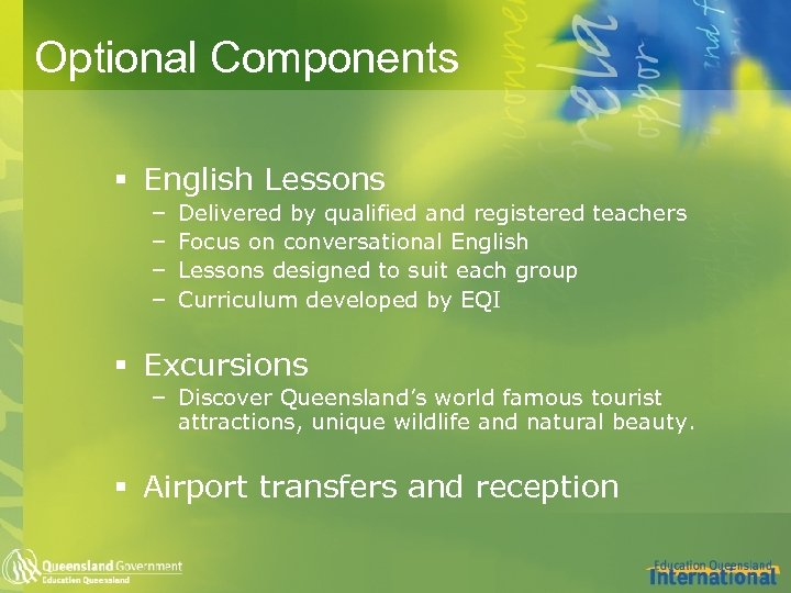 Optional Components § English Lessons – – Delivered by qualified and registered teachers Focus