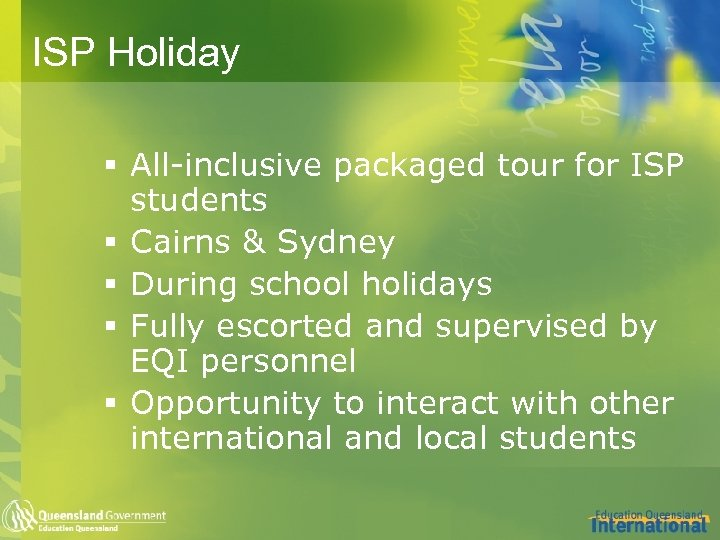 ISP Holiday § All-inclusive packaged tour for ISP students § Cairns & Sydney §