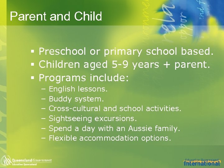 Parent and Child § Preschool or primary school based. § Children aged 5 -9