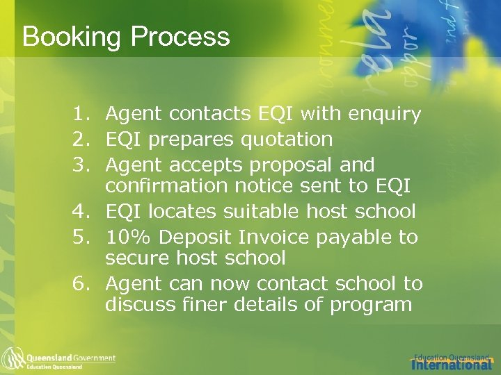 Booking Process 1. Agent contacts EQI with enquiry 2. EQI prepares quotation 3. Agent
