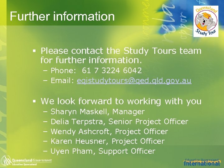Further information § Please contact the Study Tours team for further information. – Phone: