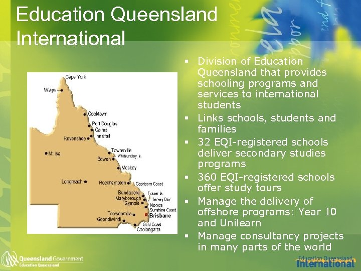 Education Queensland International § Division of Education Queensland that provides schooling programs and services