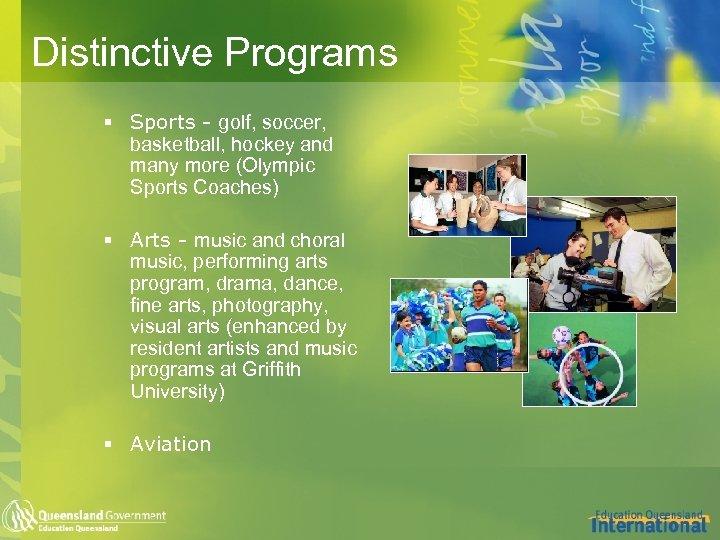 Distinctive Programs § Sports - golf, soccer, basketball, hockey and many more (Olympic Sports