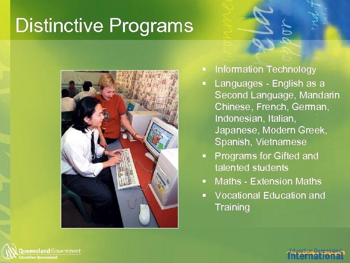Distinctive Programs § Information Technology § Languages - English as a Second Language, Mandarin
