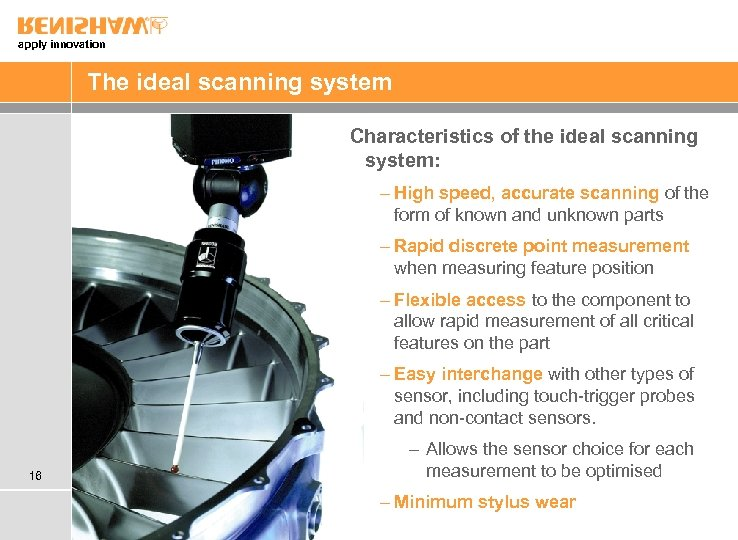 apply innovation The ideal scanning system Characteristics of the ideal scanning system: - High