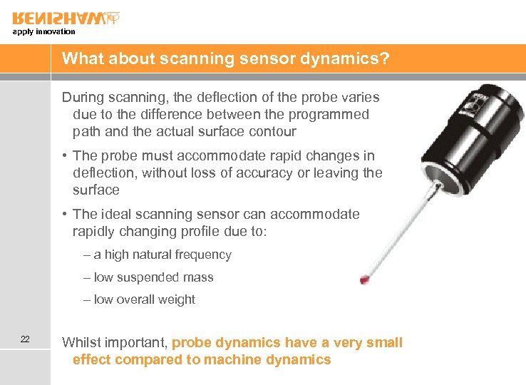 apply innovation What about scanning sensor dynamics? During scanning, the deflection of the probe