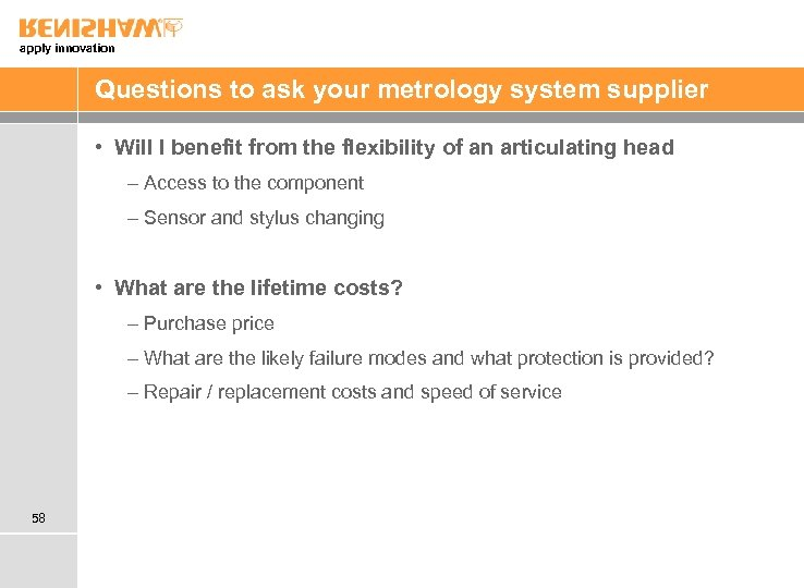 apply innovation Questions to ask your metrology system supplier • Will I benefit from