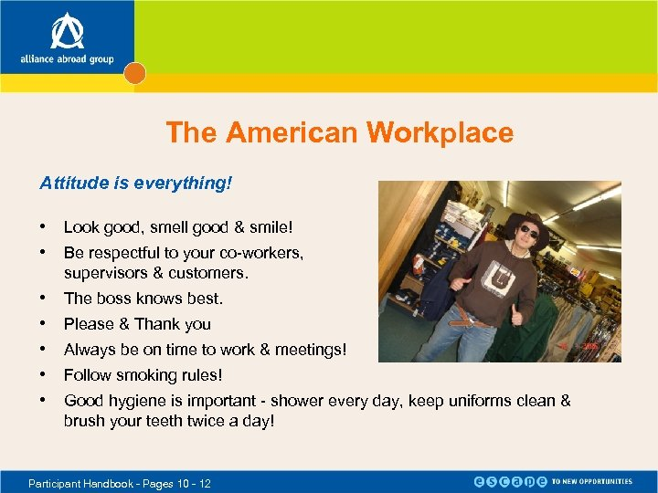 The American Workplace Attitude is everything! • Look good, smell good & smile! •