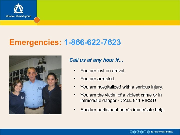 Emergencies: 1 -866 -622 -7623 Call us at any hour if… • • You